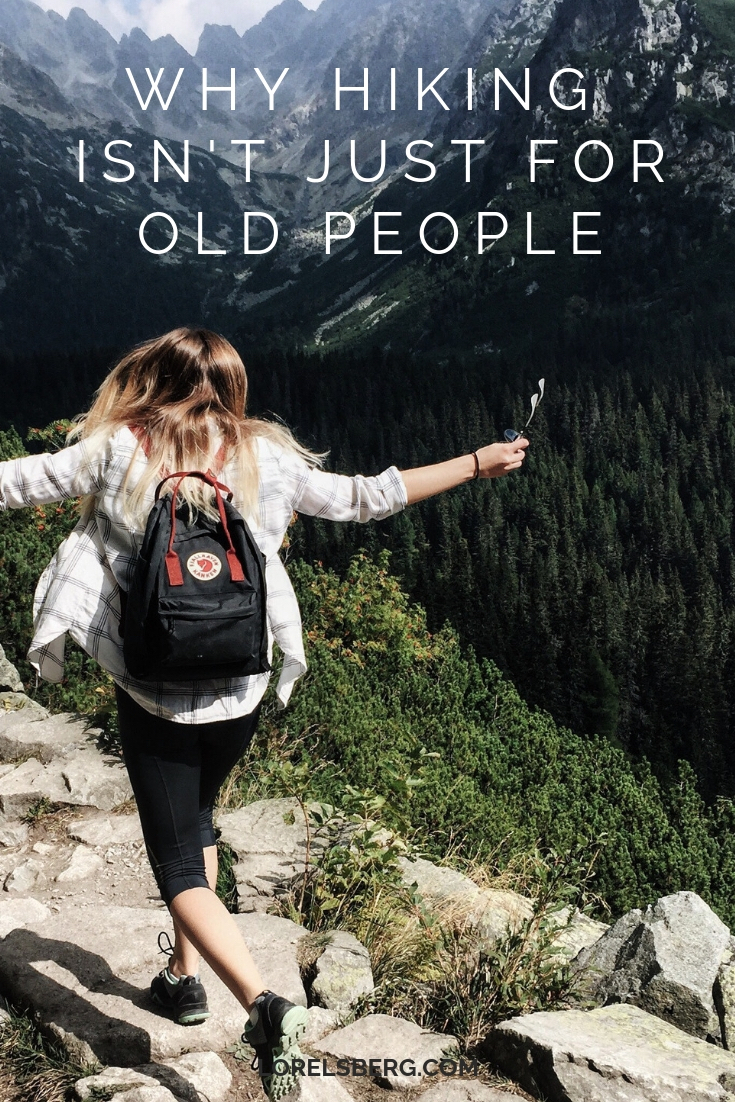 Why hiking isnt just for old people #hiking