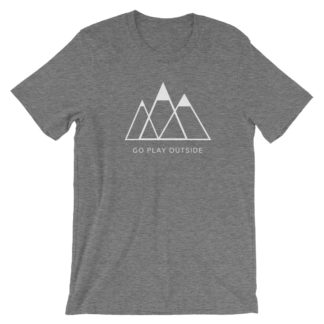 go play outside mountains hiking unisex t-shirt gray