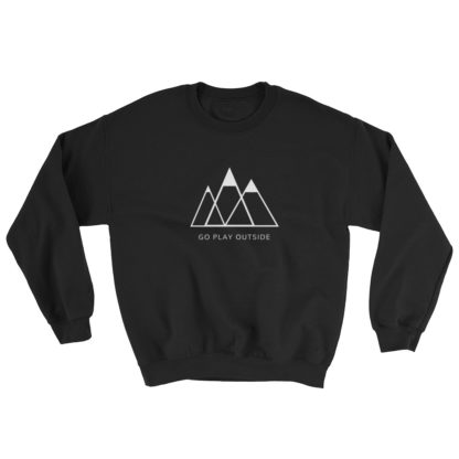go play outside mountains hiking unisex sweater black