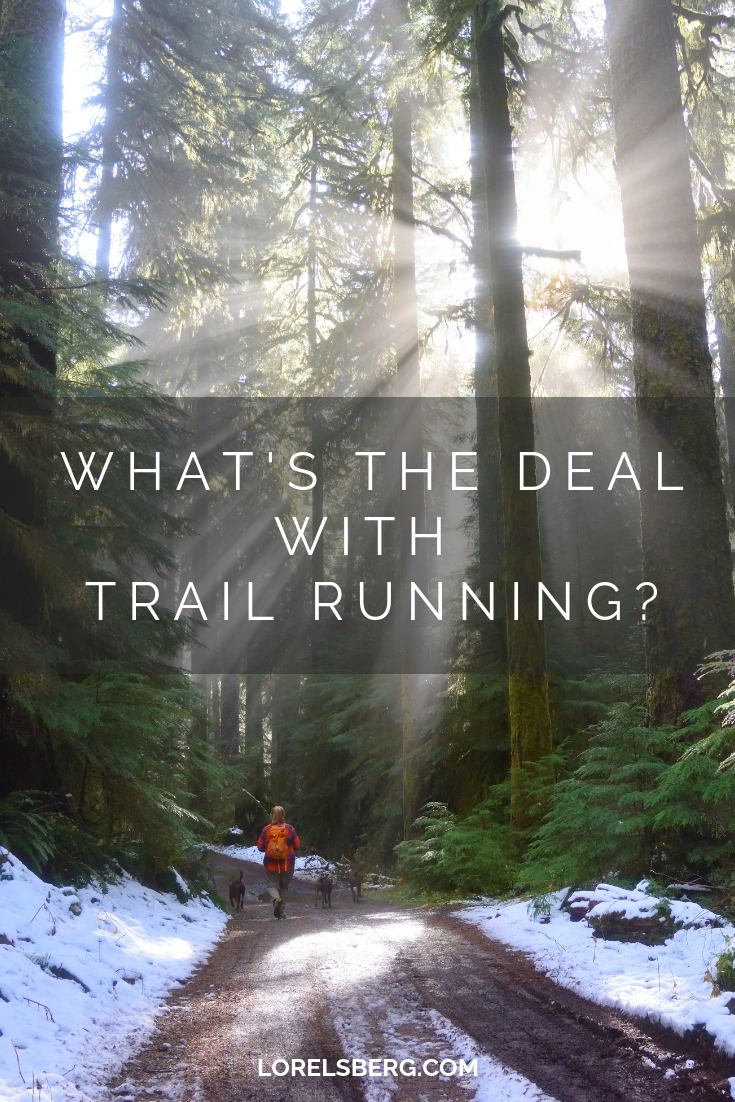 So what's the deal with trail running?