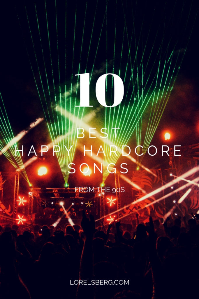 The Top 10 Happy Hardcore Songs from the 90s